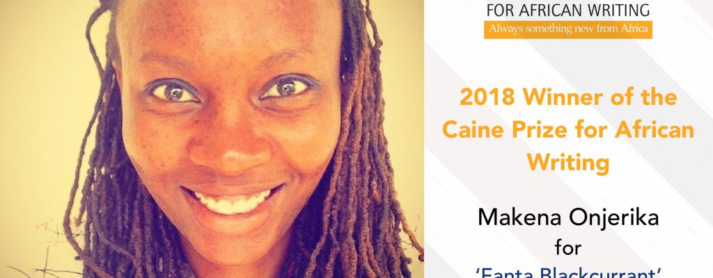 Fanta Blackcurrant Just Won Makena Onjerika the 2018 Caine Prize for African Writing!