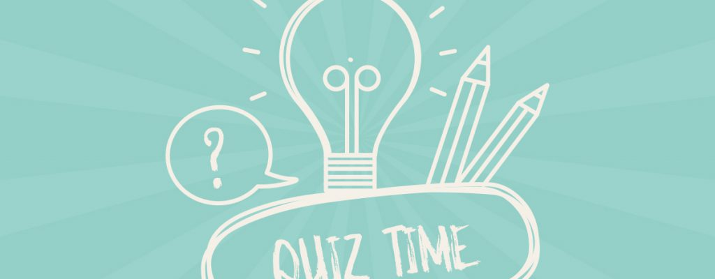 Quiz Time! What Would You Do If…
