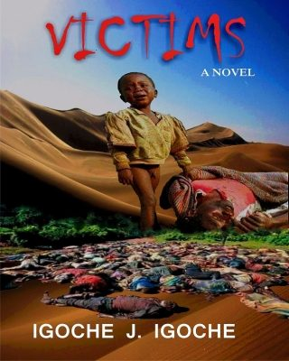 "Why ""Victims"" by Igoche J. Igoche is the Perfect Weekend Read"