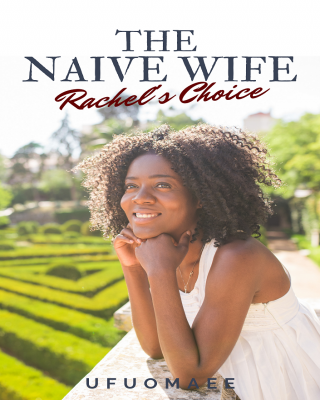 Faith Leads the Search for Love in Ufuomaee's The Naive Wife: Rachel's Choice
