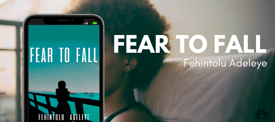 Fehintolu Adeleye's 'Fear To Fall' Isn't Shy To Talk About Life's Brutality, And That's A Good Thing – A Book Review