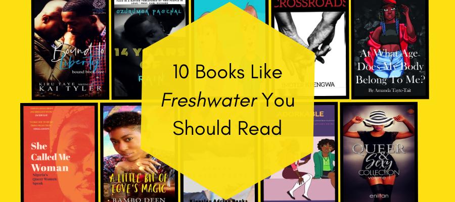 10 Books Like 'Freshwater' You Should Read If You Like Freshwater