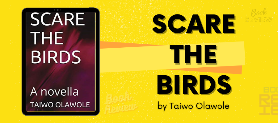 Scare The Birds: An Imperative Read For A Time Like This – Book Review